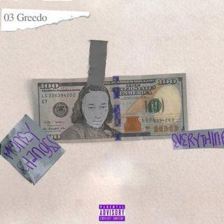03 Greedo - Money Changes Everything