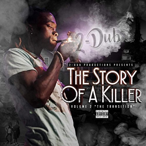 2-Dub - The Story Of A Killer, Vol. 2 The Transition