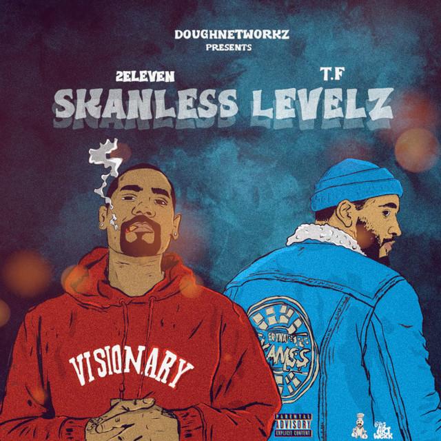 2 Eleven & T.F - Skanless Levels