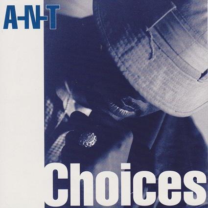 A N T Choices