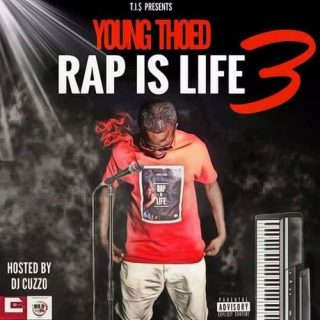 Young Thoed DJ Cuzzo Rap Is Life 3