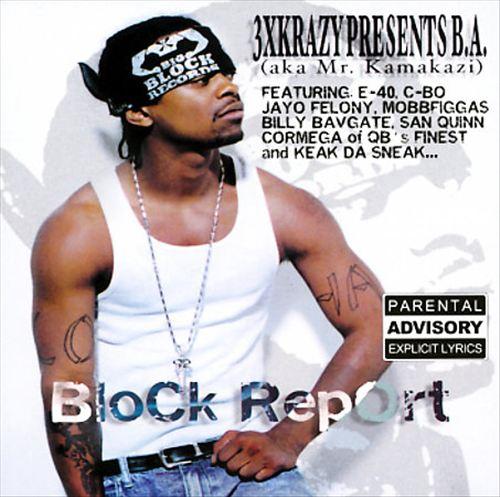 3X Krazy Presents B.A. aka Mr. Kamakazi - Block Report (Front)
