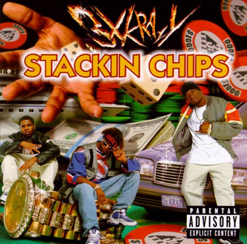 3X Krazy - Stackin Chips (Front)