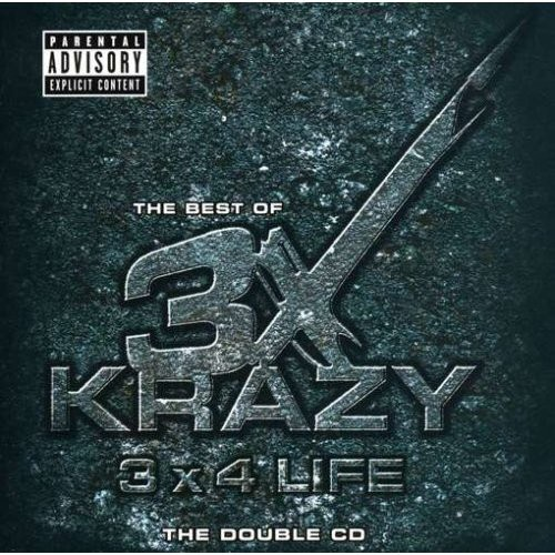 3X Krazy - The Best Of 3X Krazy - 3 x 4 Life (Front)