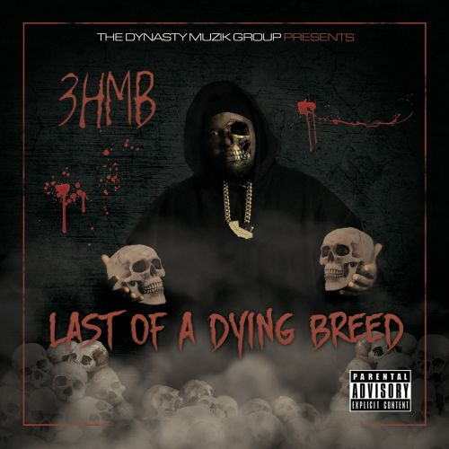 3hmb - Last Of A Dying Breed