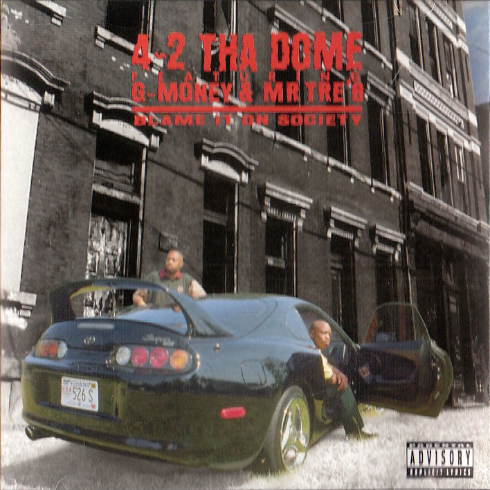 4 2 Tha Dome Blame It On Society