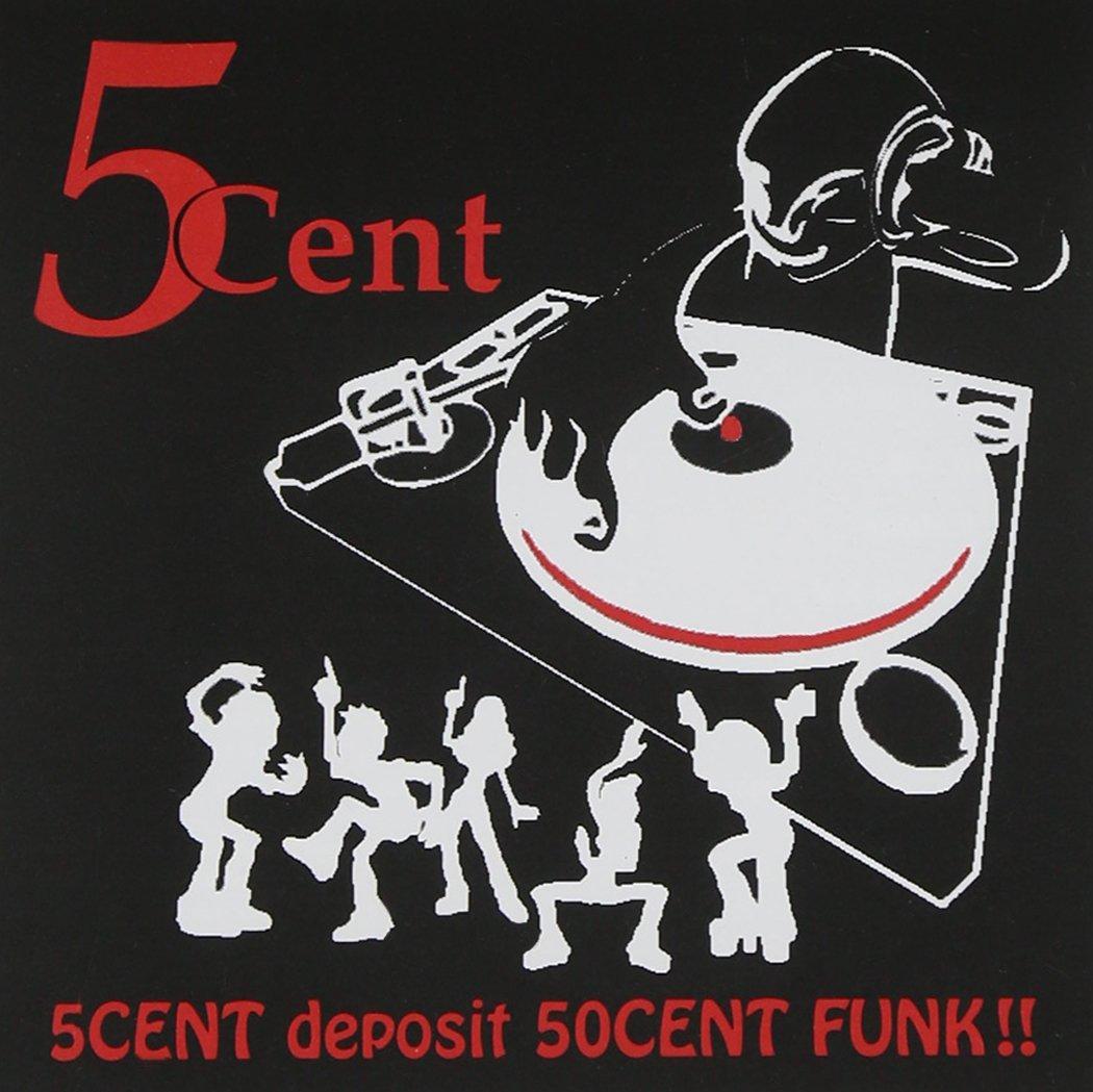 5Cent - 5Cent Deposit 50Cent Funk!! (Front)
