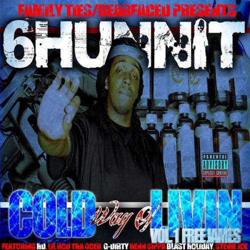 6Hunnit BJ - Cold Way Of Livin Vol. 1 Free James