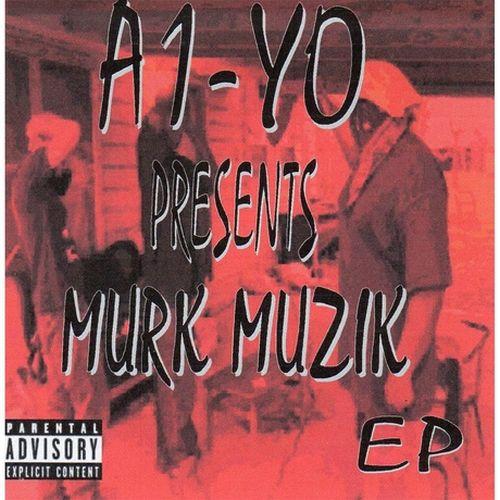 A1-YO - Murk Muzik