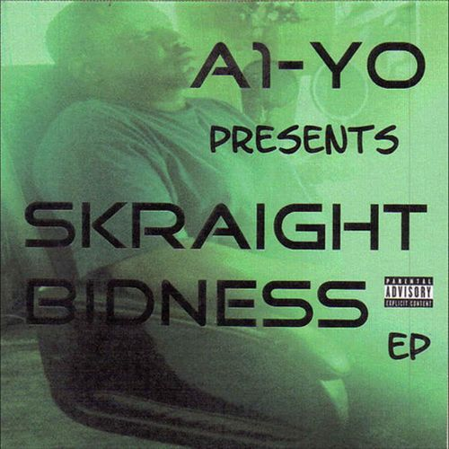 A1-YO - Skraight Bidness