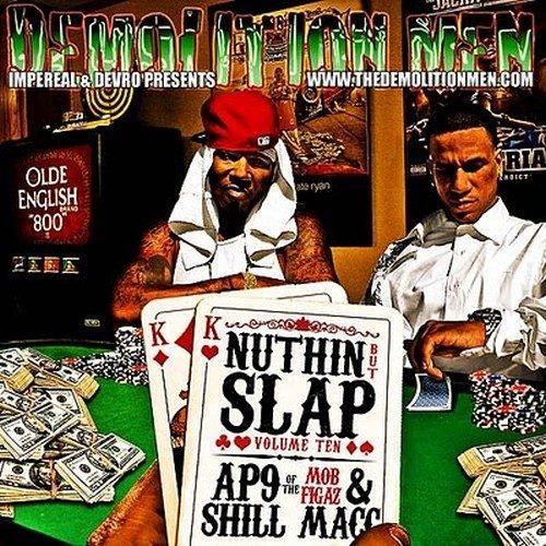 AP.9 & Shill Mac - Demolition Men Presents Nuthin But Slap Vol. 10