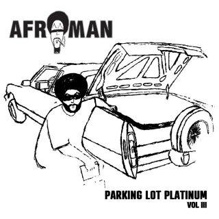 Afroman - Parking Lot Platinum, Vol III