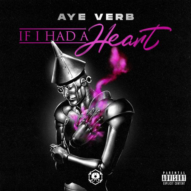 Aye Verb - If I Had A Heart
