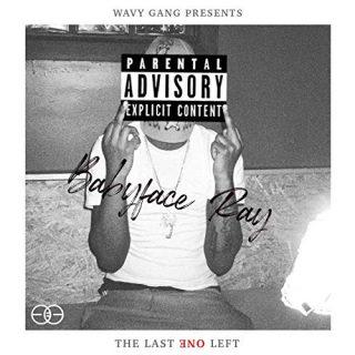 Babyface Ray - The Last One Left