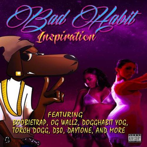 Bad Habit & Dogghabit - Bad Habit Inspiration
