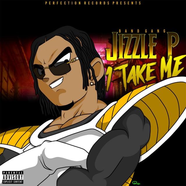BandGang Jizzle P - 1 Take Me EP