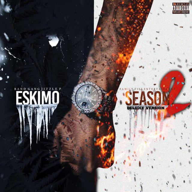 BandGang Jizzle P - Eskimo Season 2 (Deluxe)
