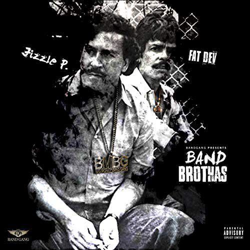 BandGang Jizzle P & Fat Dev - Band Brothas