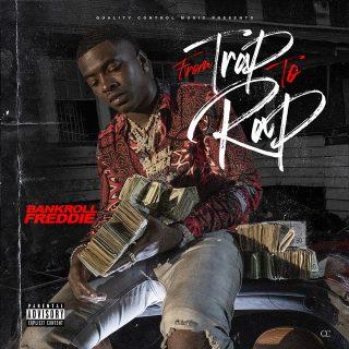 Bankroll Freddie - From Trap To Rap