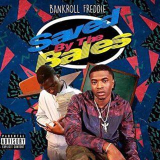 Bankroll Freddie - Saved By The Bales
