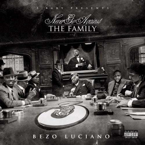 Bezo Luciano - Never Go Against The Family