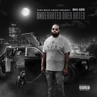 Big Gee - Underrated Over Hated