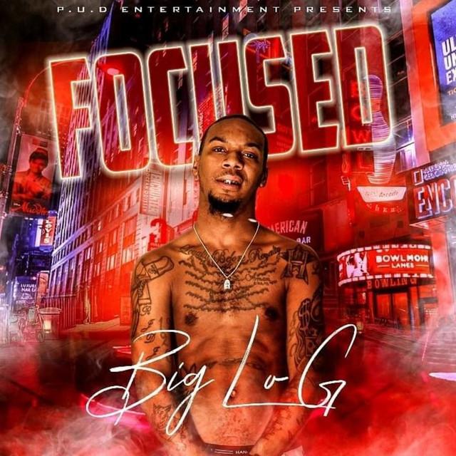 Big Lo G - Focused