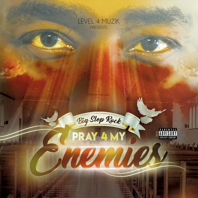 Big Slep Rock - Pray 4 My Enemies