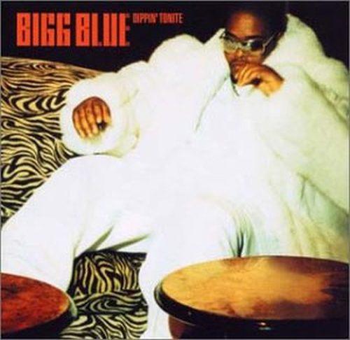 Bigg Blue - Dippin' Tonite