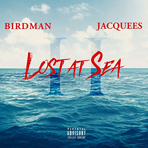 Birdman Jacquees Lost At Sea 2