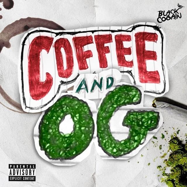 Black Cobain - Coffee & OG