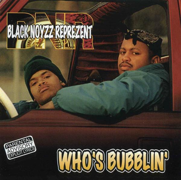 Black Noyzz Reprezent - Who's Bubblin' (Front)