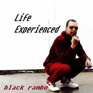 Black Rambo - Life Experienced