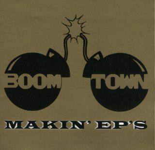 Boom Town Makin EPs