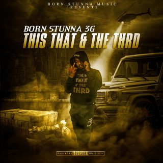 Born Stunna 3G - This That & The Thrd