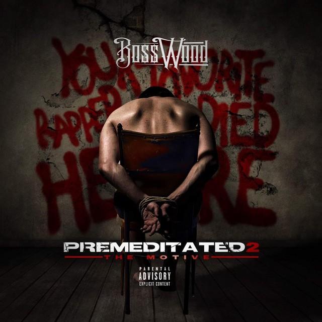 Boss Wood - Premeditated 2 The Motive