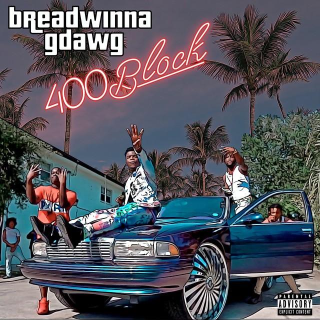 Breadwinna Gdawg - 400Block