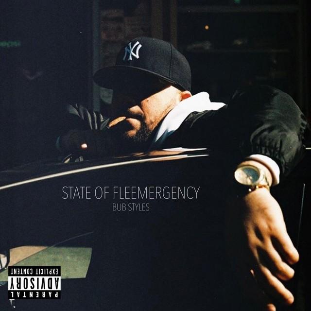 Bub Styles - State Of Fleemergency