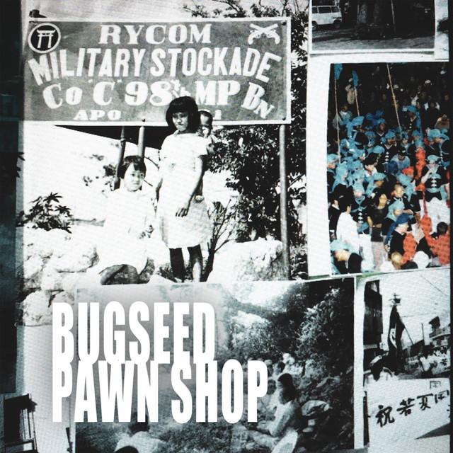 Bugseed - Pawn Shop
