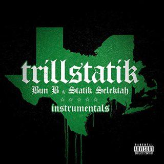 Bun B & Statik Selektah - TrillStatik (Deluxe Instrumental Version)