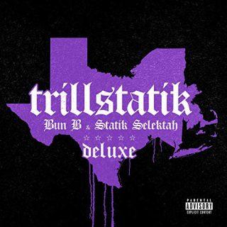 Bun B & Statik Selektah - TrillStatik (Deluxe Version)