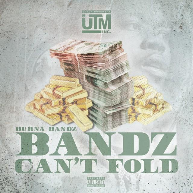 Burna Bandz - Bandz Can't Fold