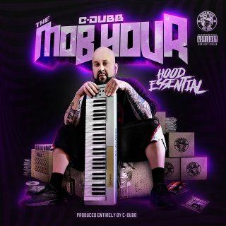 C-Dubb - The Mob Hour - Hood Essential