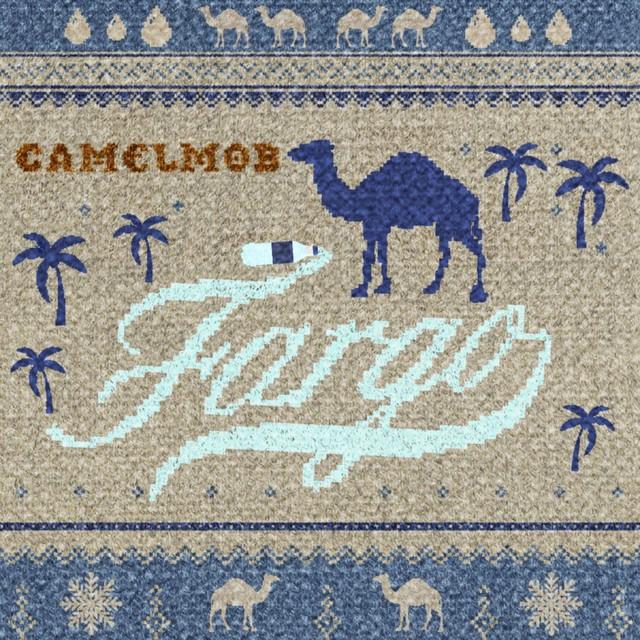 CAMELMOB - Fargo