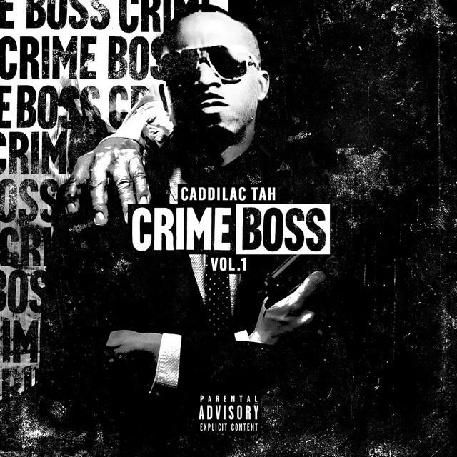 Caddillac Tah - Crime Boss, Vol.1