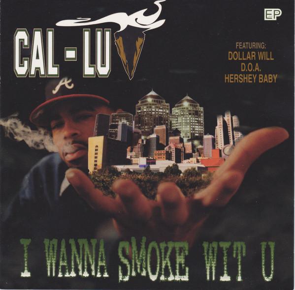 Cal-Luv - I Wanna Smoke Wit U (Front)