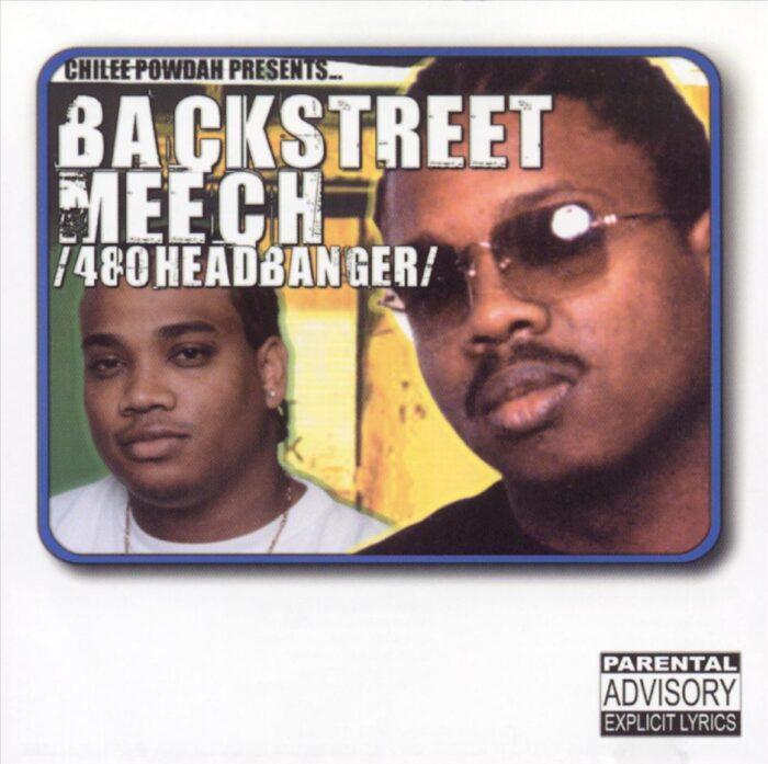 Chilee Powdah Presents Backstreet Meech - 480 Headbanger (Front)