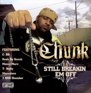 Chunk - Still Breakin Em Off (Front)