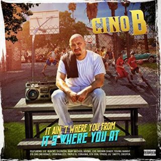 Cino B - It Ain't Where You From, It's Where You At