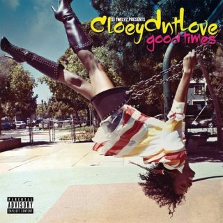 Cloeydntlove - Goodtimes